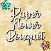 Paper Flower Bouquet.jpg