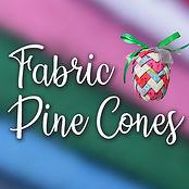 Fabric Pine Cones.jpg