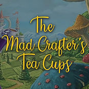 The Mad Crafters Tea Cups.jpg