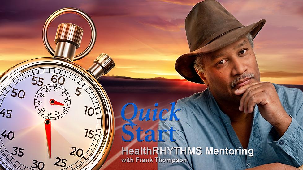 HealthRHYTHMS Mentoring, HealthRHYTHMS Quick Start Mentoring, Facilitator Mentoring