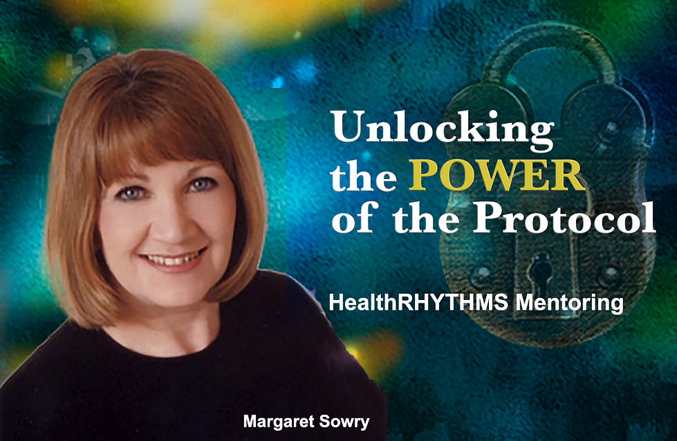 HealthRHYTHMS Mentoring, Unlocking the Power of the Protocol
