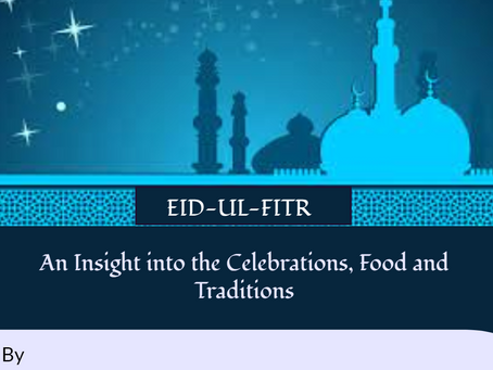 EID-UL-FITR: An Insight into the Celebrations , Food and Traditions
