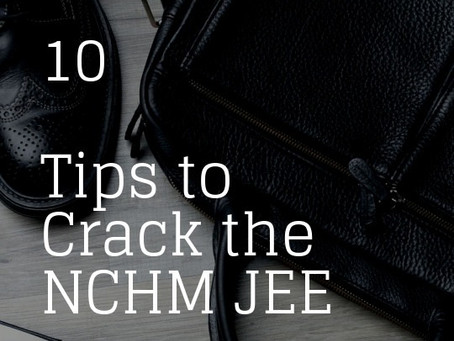 10 Tips to Crack the NCHM JEE and other Hotel Management Entrance Exams
