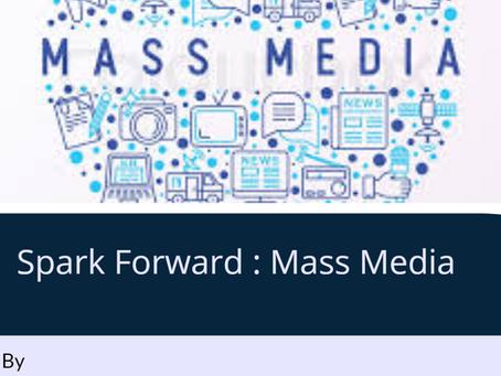 SPARK FORWARD : MASS MEDIA