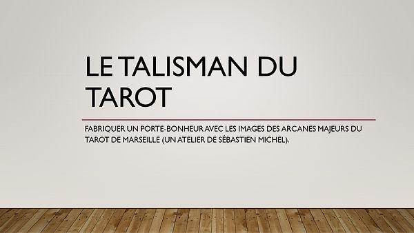 Atelier de Sébastien Michel : Le talisman du tarot