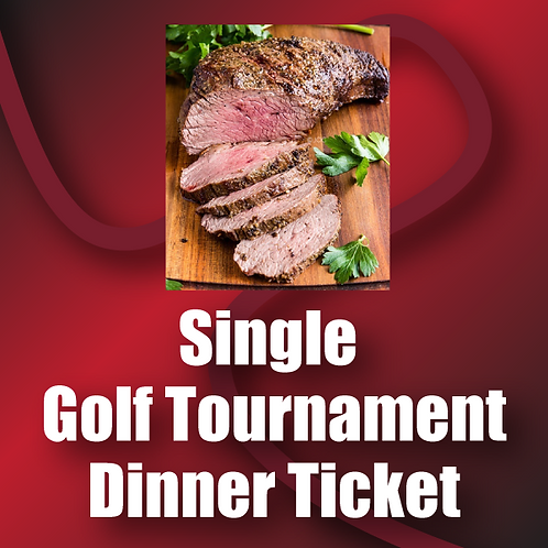 Golf Tournament Tri-Tip Dinner Tickets