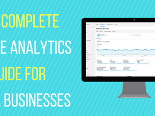 The Complete Google Analytics Guide for Local Businesses