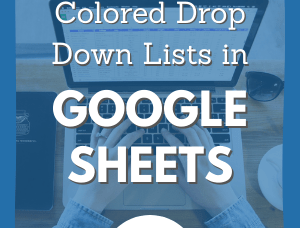 How to Create Drop Down List in Google Sheets with Color
