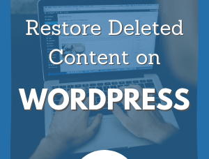 How to Restore Deleted Content in WordPress (Visual Guide)
