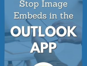How to Stop Outlook From Embedding Attachments In Android App