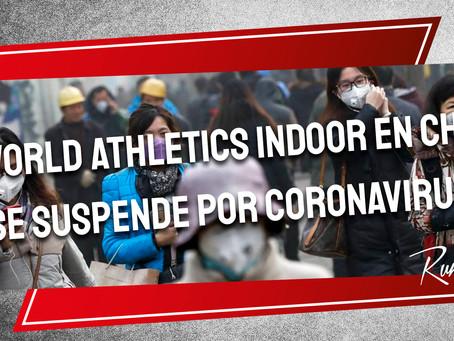 El World Athletics Indoor en China se suspende por Coronavirus