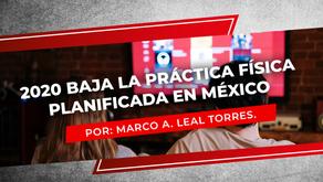 """""""2020 Baja la práctica física planificada en México"""""""