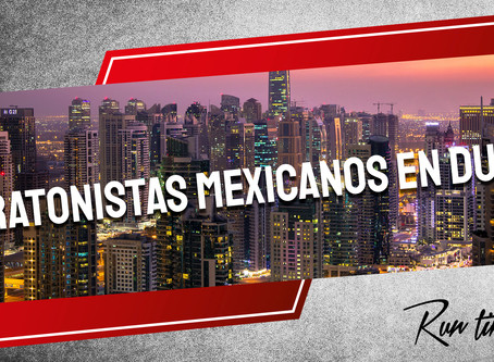 Mexicanos listos para el XXI Standard Chartered Dubai Marathon