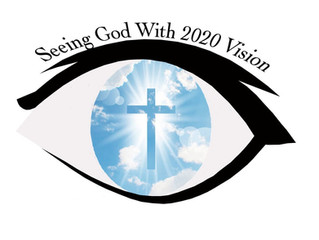 2020 Vision - Can You See God Yet?