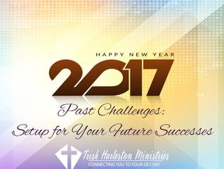 Past Challenges: Setup for Your Future Successes