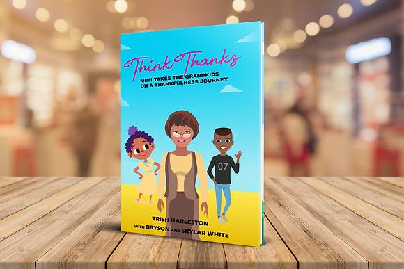 Think Thanks (Mimi Takes the Grandkids on a Thankfulness Journey)