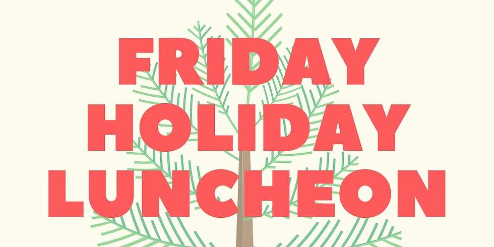 Friday Holiday Luncheon Buffet