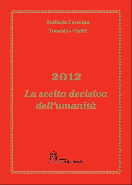 2012 La scelta definitiva