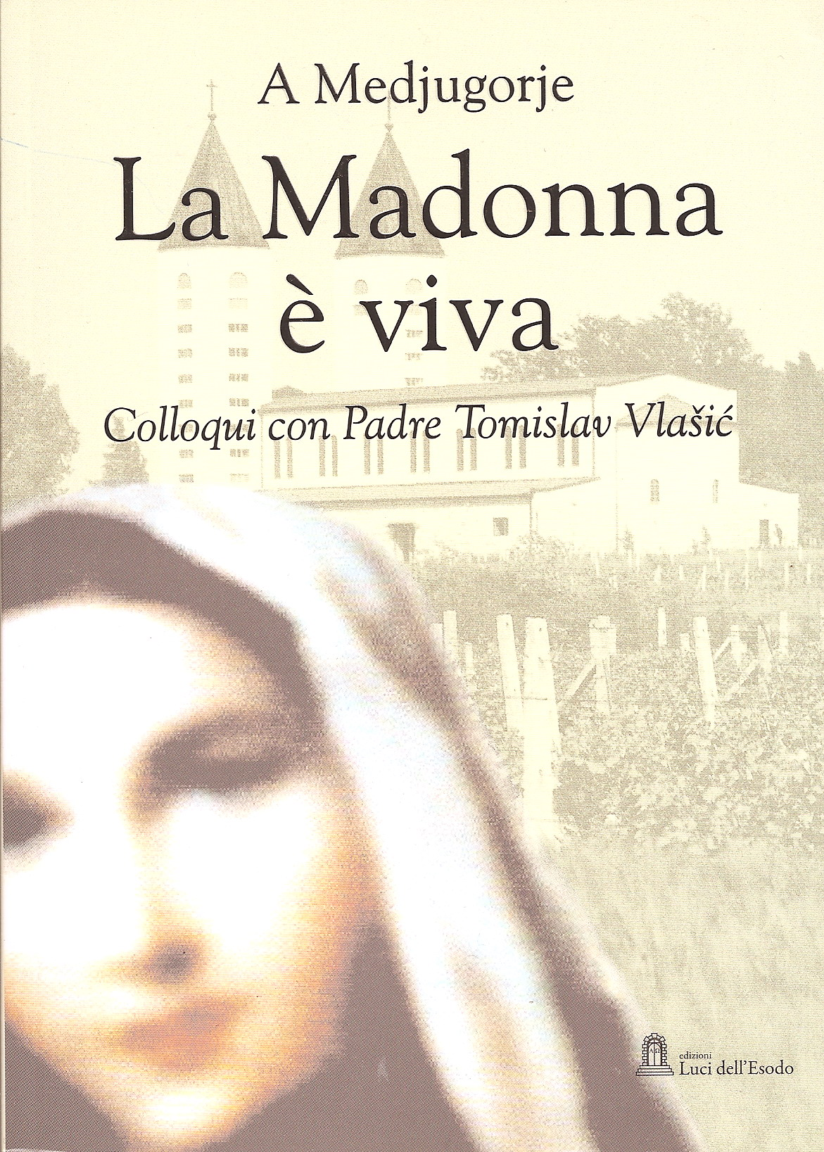 A Medjugorje la Madonna è viva