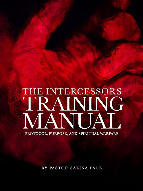 "The Intercessors Training Manual ""Prayer, Protocol, and Spiritual Warfare"""