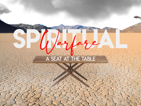 Spiritual Warfare: A Seat at the Table