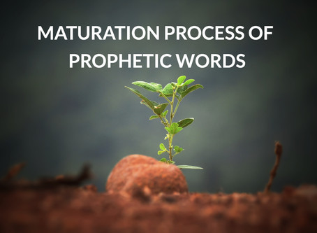 Maturation Process of Prophetic Words
