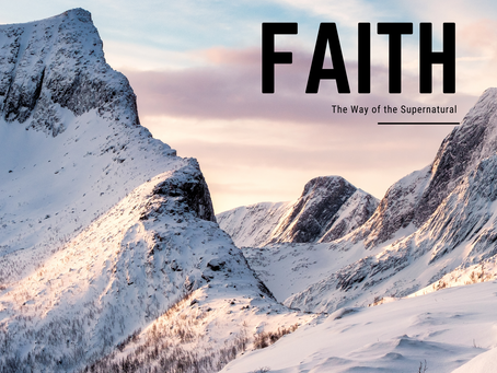Faith: The Way of the Supernatural