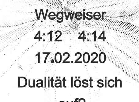 Wegweiser 4:12   4:14 Dualität?