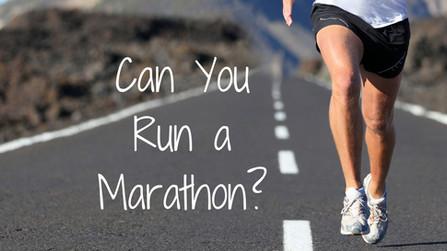 Can You Run a Marathon?