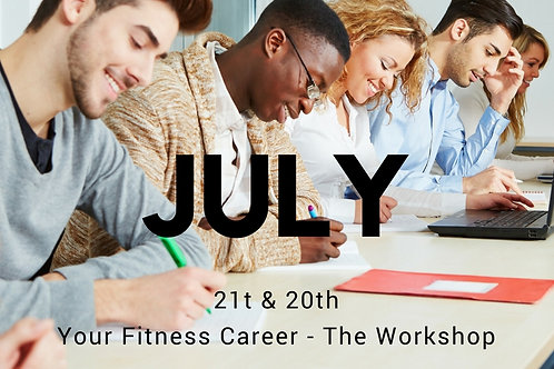 Your Fitness Career - July Workshop