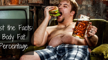 Just the Facts: Body Fat Percentage