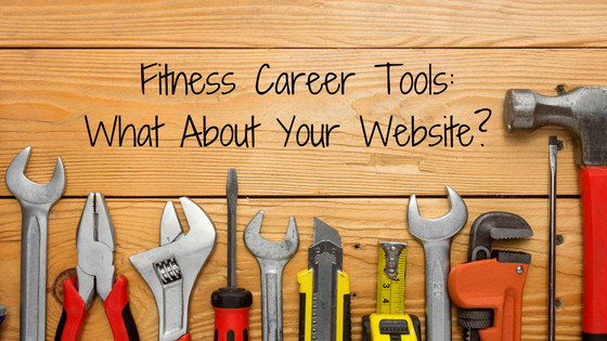 Fitness Career Tools: What About Your Website?