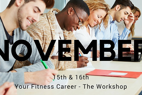 Your Fitness Career - November Workshop