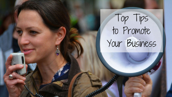 Top Tips to Promote Your Business