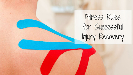 Fitness Rules for Successful Injury Recovery