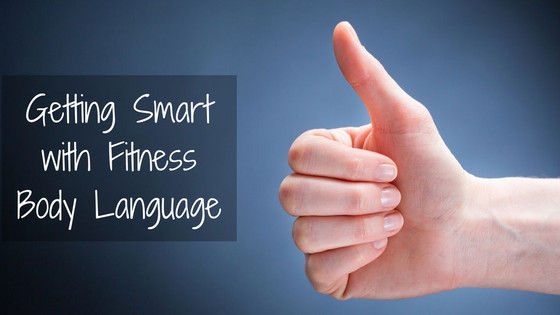 Getting Smart with Fitness Body Language