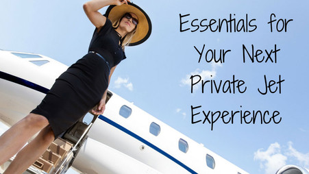 Essentials for Your Next Private Jet Experience