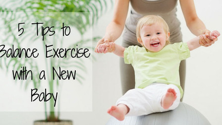 5 Tips to Balance Exercise with a New Baby
