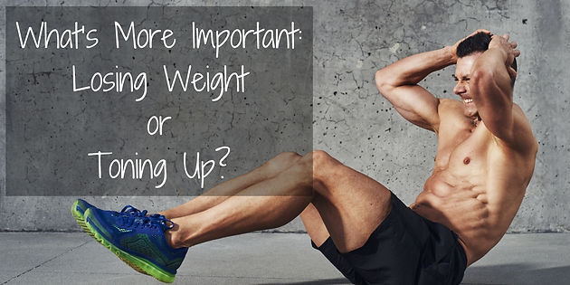 What's More Important: Losing Weight or Toning Up?