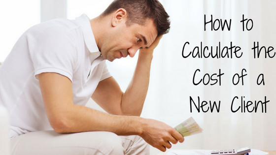 How to Calculate the Cost of a New Client