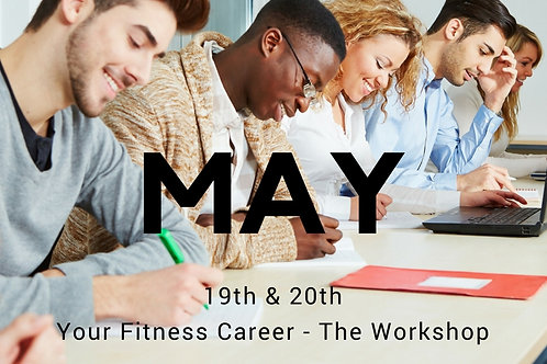 Your Fitness Career - May Workshop