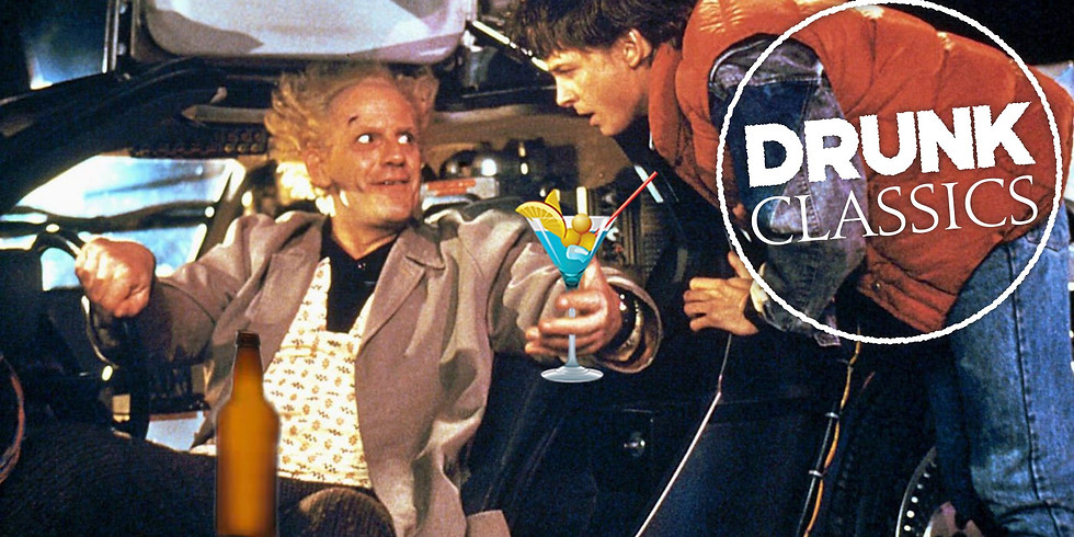 Drunk Classics: Back to the Future!