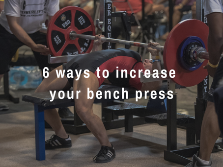 6 ways to increase your bench press