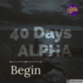 40 Days Alpha.JPG