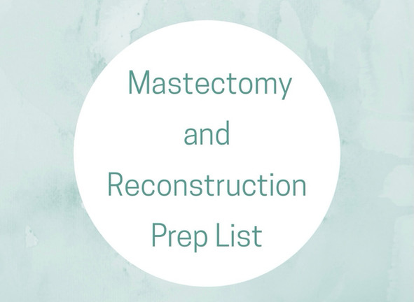 How to Prepare for Mastectomy and Reconstruction
