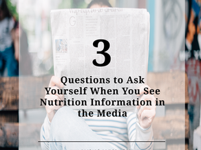 3 Questions to Ask Yourself When You See Nutrition Information in the Media