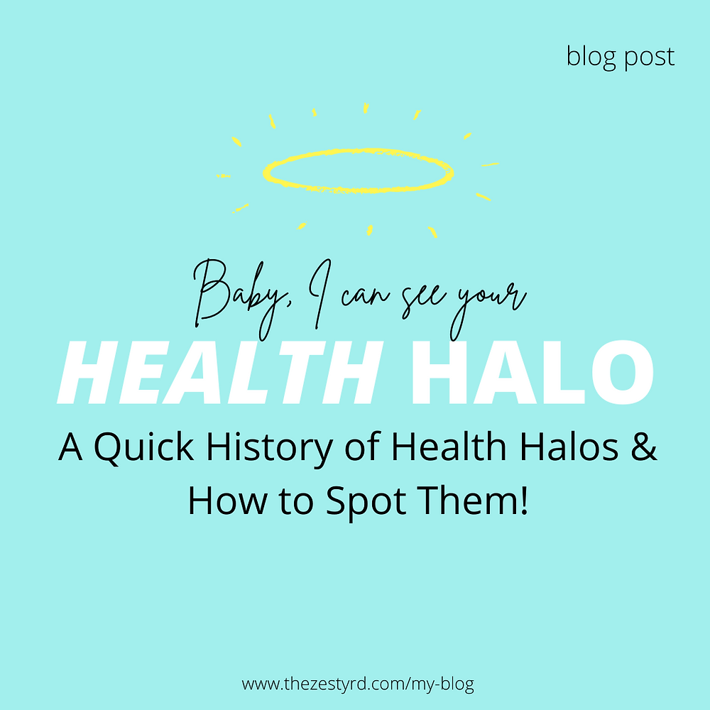 """The background of the picture is blue. The picture has the words """"Baby I can see your health halo, a quick history of health haloes and how to spot them!"""" A golden halo is above this title."""