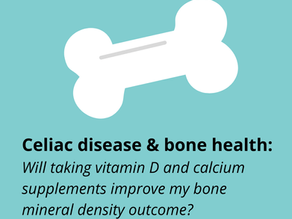 Celiac disease & bone health: Will taking vitamin D & calcium supplements improve my bone density?