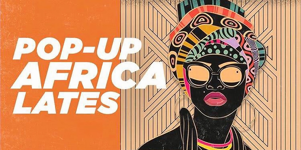Pop -Up Africa LAtes