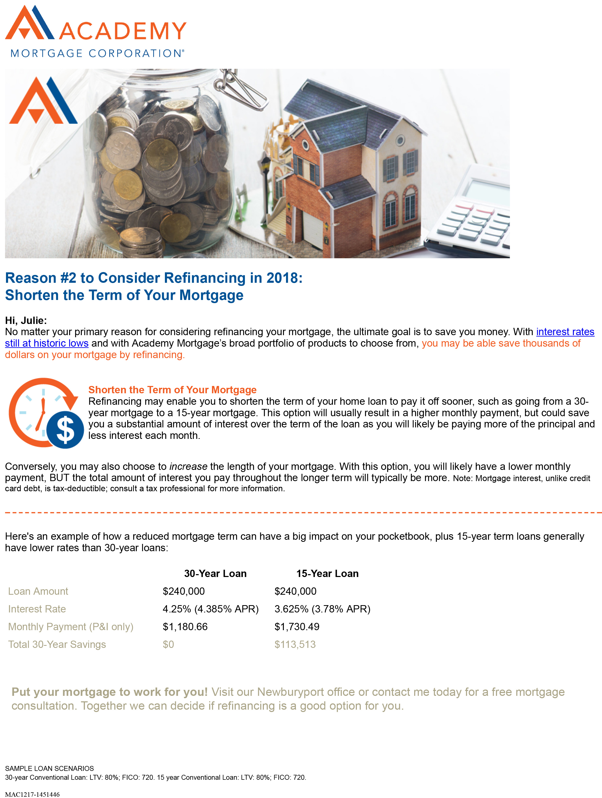 3Julie, pay less over time by refinancing to a shorter-term mortgage